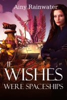 If Wishes Were Spaceships Cover Art: Donna Harriman Murillo